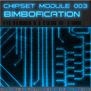 Chipset Module 003: Bimbofication